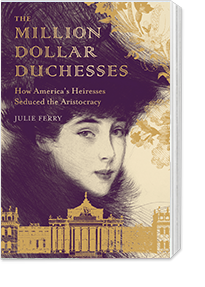 Books by Julie Ferry: The Million Dollar Duchesses